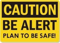 caution be alert
